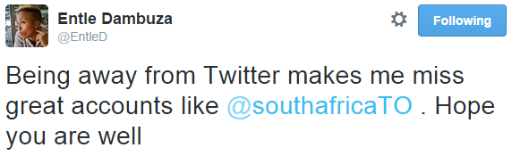 Tweet that says 'Being away from Twitter makes me miss great accounts like @southafricaTO'